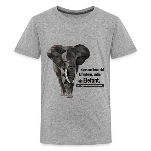 Niemand braucht Elfenbein, außer ein Elefant! - Teenager Premium T-Shirt