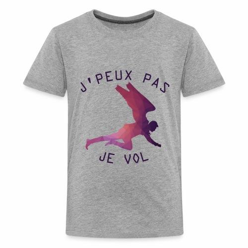 J'peux pas je Vol ! - T-shirt Premium Ado