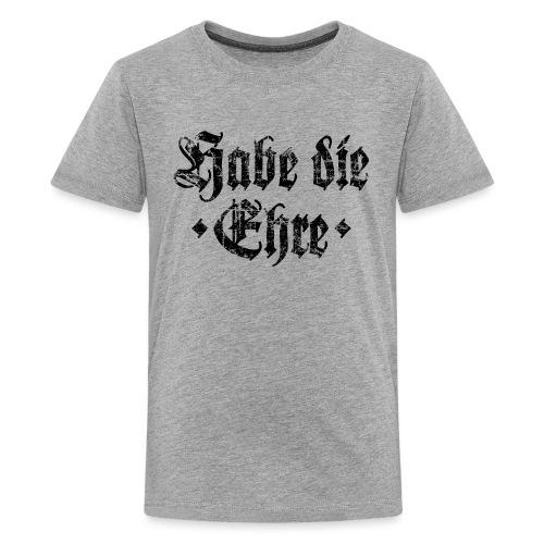 Habe die Ehre (Vintage/Schwarz) - Teenager Premium T-Shirt