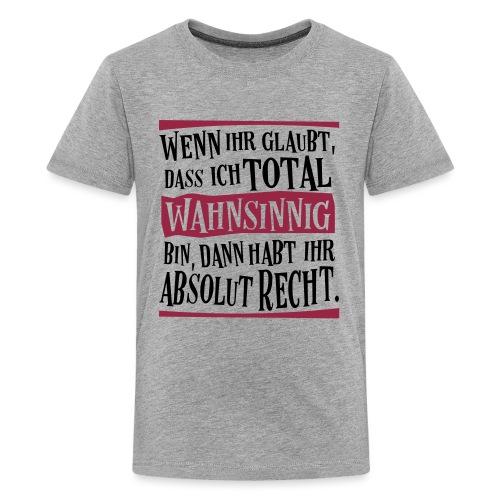 Coole Therapie Psycho Freak Sprüche - Wahnsinnig - Teenager Premium T-Shirt