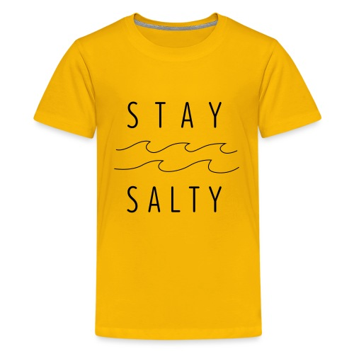 stay salty - Teenager Premium T-Shirt