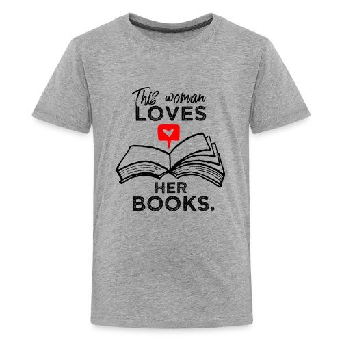 0217 Diese Frau liebt ihre Bücher | Leserin - Teenage Premium T-Shirt
