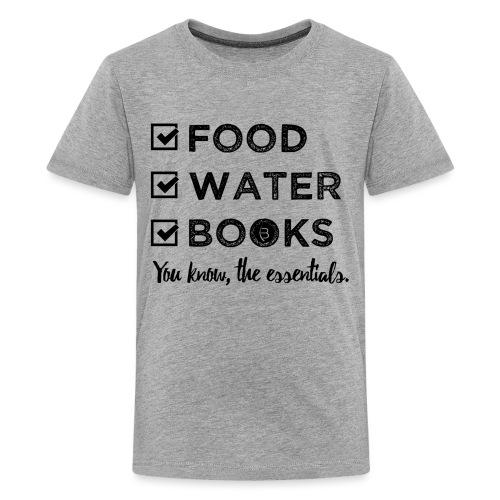0261 Books, Water & Food - You understand? - Teenage Premium T-Shirt
