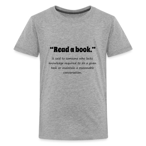 0310 book, reading, funny, cool, funny, saying - Teenage Premium T-Shirt