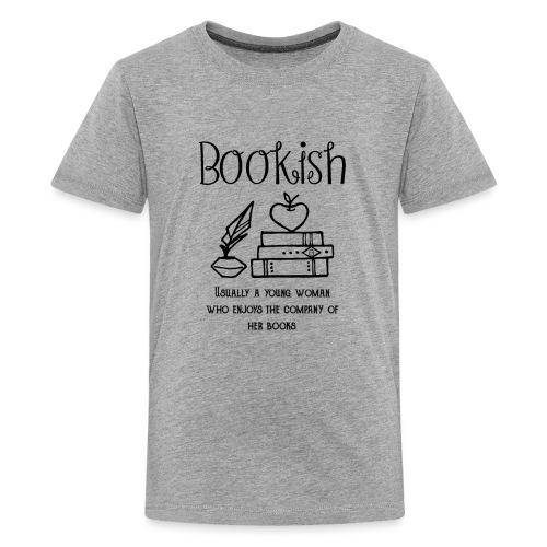 0304 Bookish woman Funny saying books - Teenage Premium T-Shirt