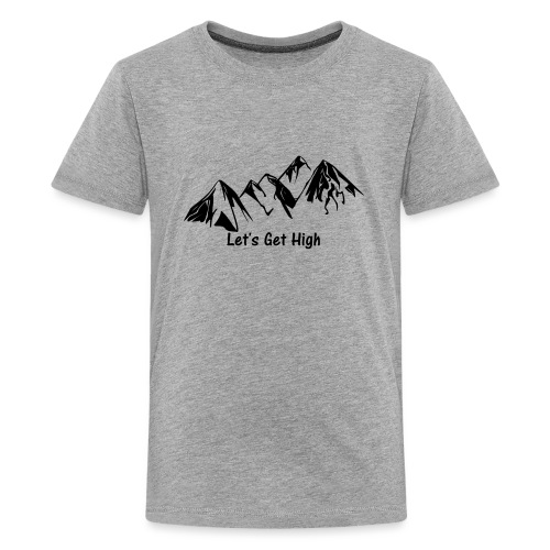 Let's get hight (in the mountains) - Dunkel - Teenager Premium T-Shirt