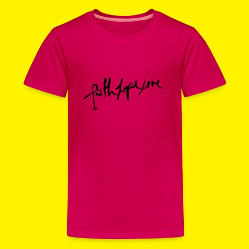 Faith Hope Love - Teenage Premium T-Shirt