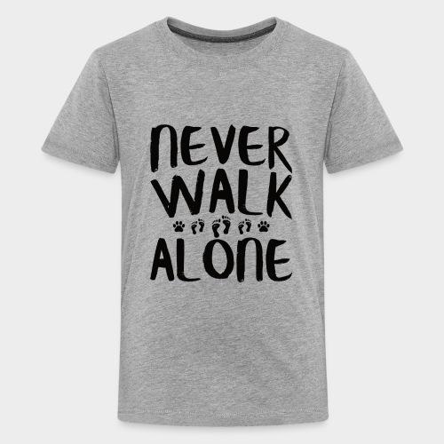 NEVER WALK ALONE | Hunde Sprüche Fußabdruck Pfote - Teenager Premium T-Shirt