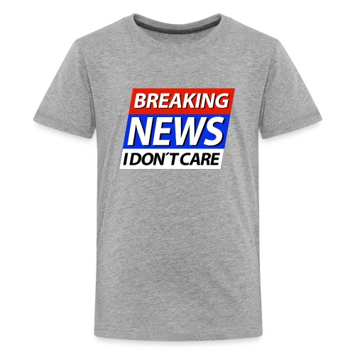 Breaking News I don't care Eilmeldung - Teenager Premium T-Shirt