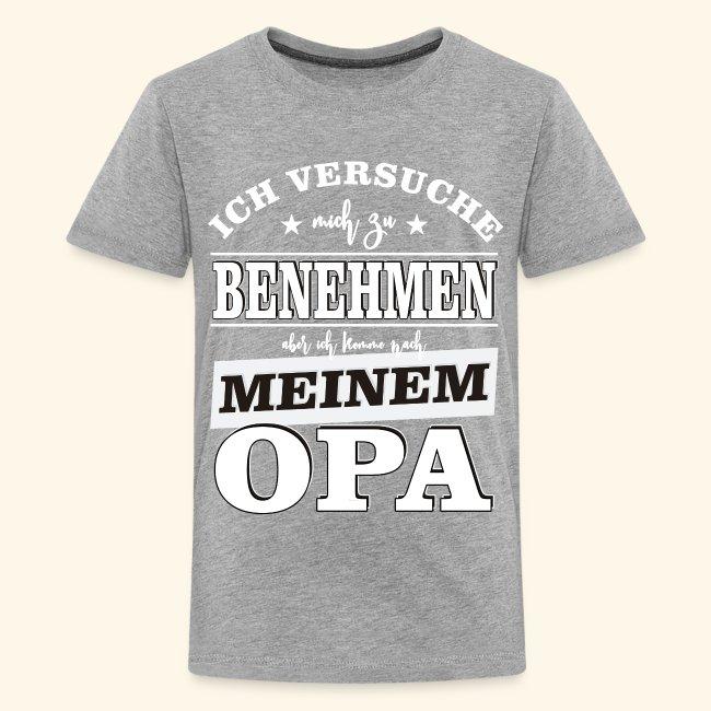 Lustige Spruche Ich Komme Nach Meinem Opa Teenager Premium T Shirt Lustige Familien T Shirts