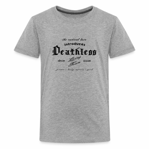 deathless living team schwarz - Teenager Premium T-Shirt
