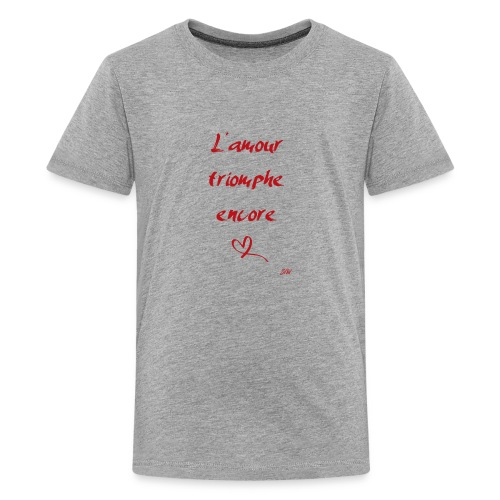 L'amour triomphe encore - T-shirt Premium Ado