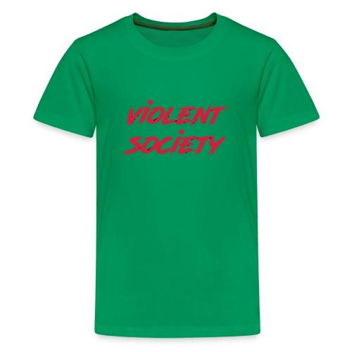 Violent Society - Teenager Premium T-Shirt