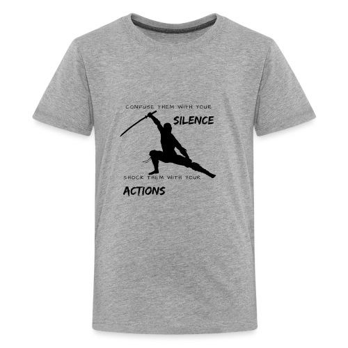 Silence and Actions - Teenager Premium T-Shirt