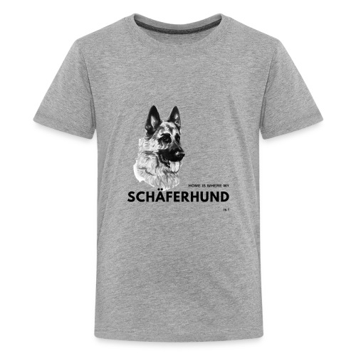 Home is where my Schäferhund is ! - Teenager Premium T-Shirt