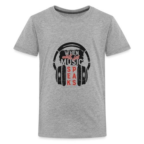 Music speaks - Teenager Premium T-Shirt