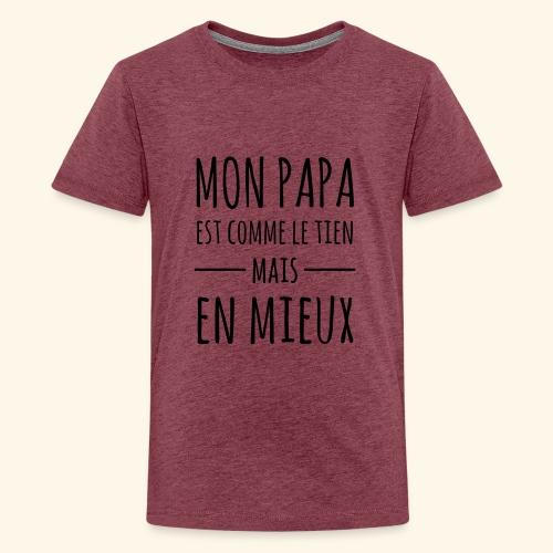 Papa en mieux - T-shirt Premium Ado