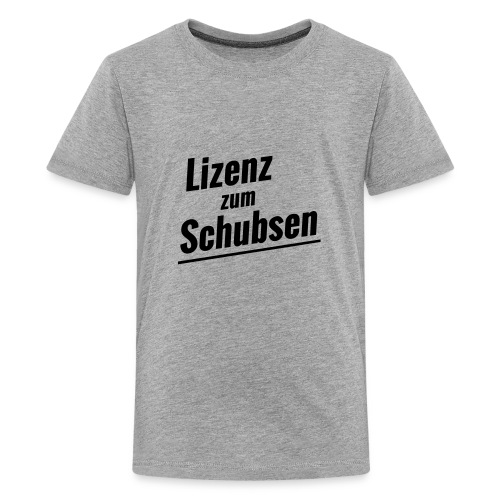 Lizenz zum Schubsen - Teenager Premium T-Shirt
