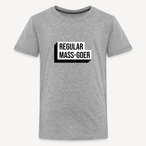 REGULAR MASS GOER - Teenage Premium T-Shirt