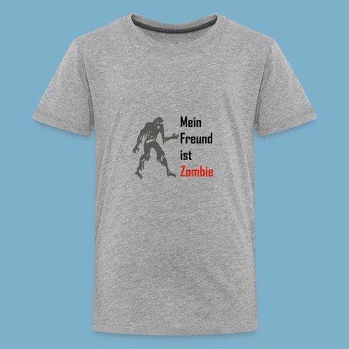 Mein Freund ist Zombie - Teenager Premium T-Shirt