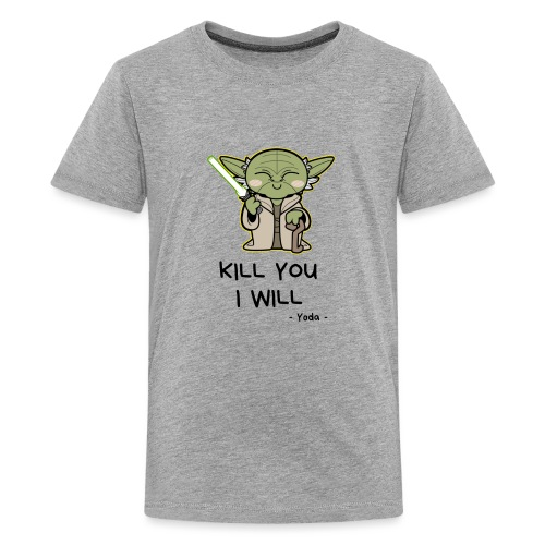 Kill you I will - Teenager premium T-shirt