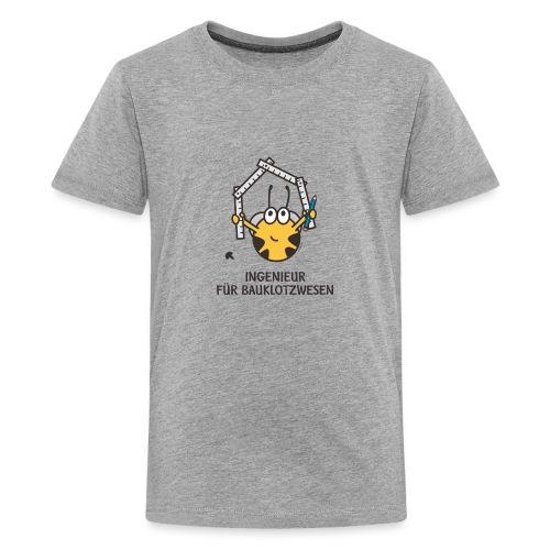 INGENIEUR FÜR BAUKLOTZWESEN - Teenager Premium T-Shirt