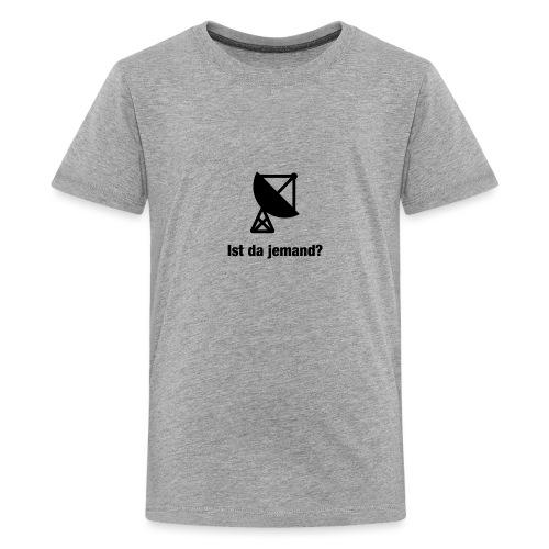 Ist da jemand? - Teenager Premium T-Shirt