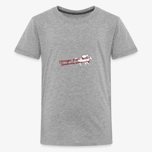 stronger,faster, better - Premium-T-shirt tonåring