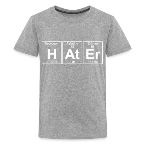 H-At-Er (hater) - Full - Teenage Premium T-Shirt