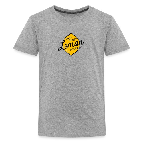 Easy Peasy Lemon Squeezy - T-shirt Premium Ado