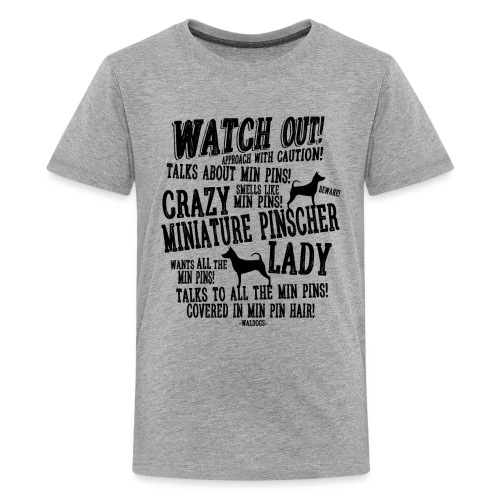Watch Out Minpin B - Teinien premium t-paita
