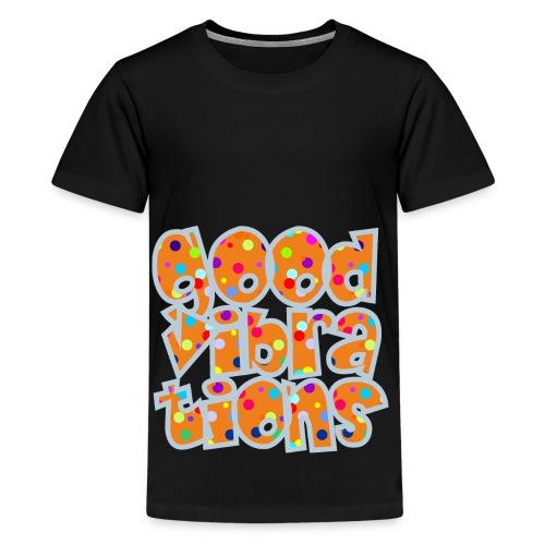 good vibrations - Teenager Premium T-Shirt