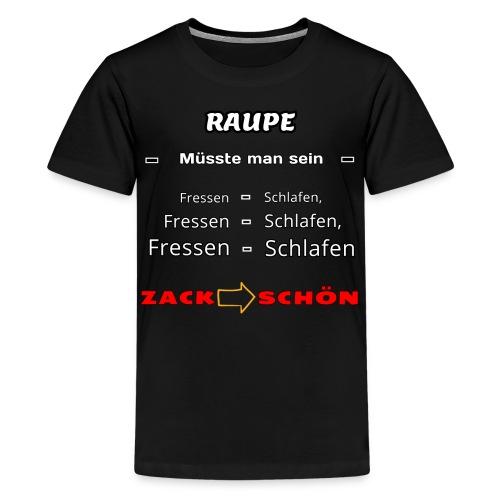 CRAZY RAUPE - Teenager Premium T-Shirt