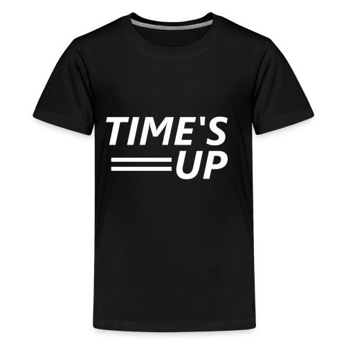 TIME'S UP («C'est fini») - T-shirt Premium Ado