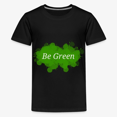Be Green Splatter - Teenage Premium T-Shirt