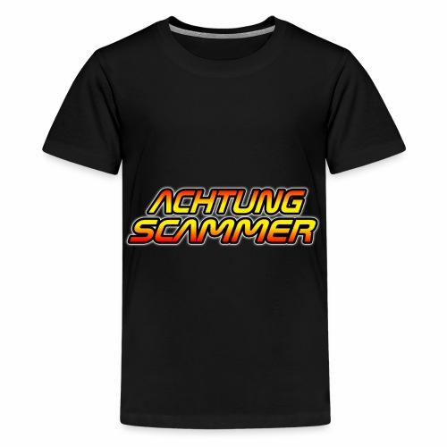 Achtung Scammer (Ohne Mittelfinger) - Teenager Premium T-Shirt