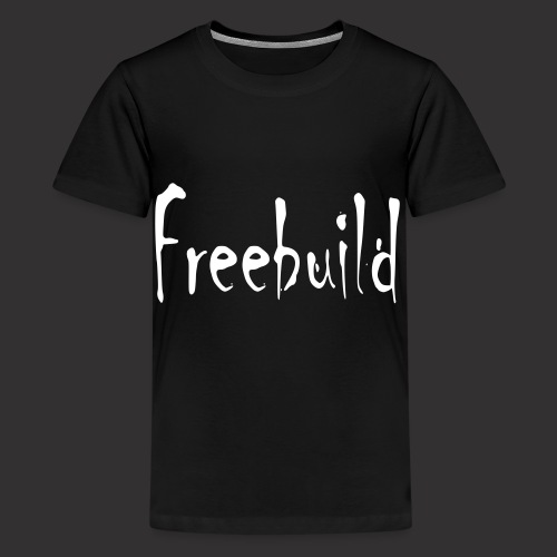 Freebuild - Teenager Premium T-Shirt
