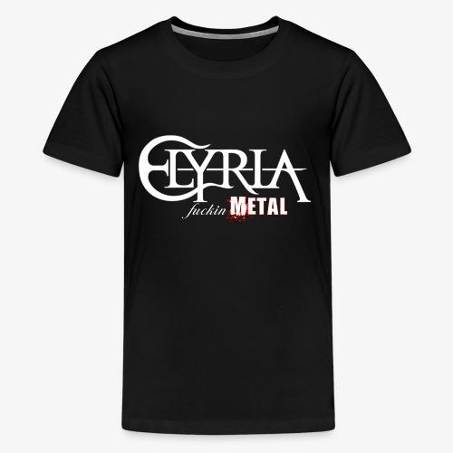 Elyria - Just fuckin´ Metal - Teenager Premium T-Shirt