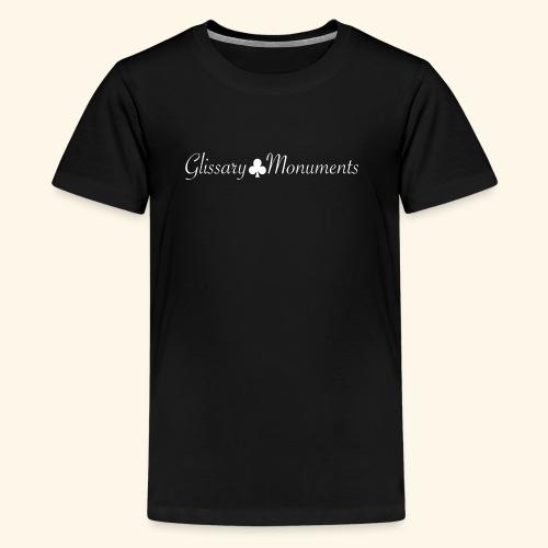 Glissary x Monuments - Teenager Premium T-Shirt
