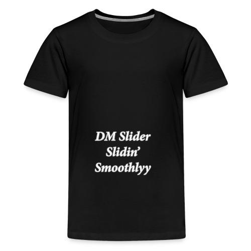 DM Slider Slidin' Smoothlyy - Teenage Premium T-Shirt