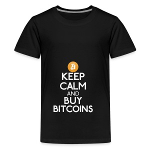 Keep Calm And Buy Bitcoins - Bitcoin Shirts - Teenager Premium T-Shirt