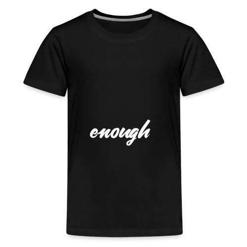 enough - Anti Gun Shirt for March or Rally - Teenager Premium T-Shirt