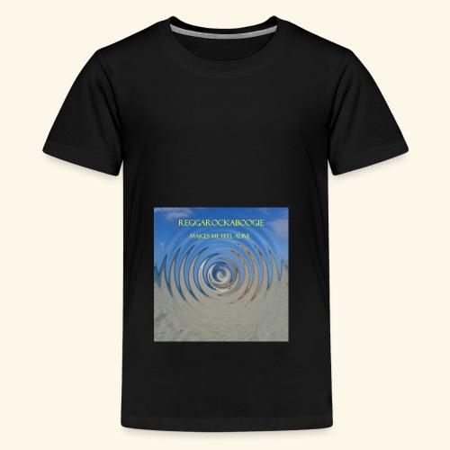 Reggarockaboogie - makes me feel alive - Teenage Premium T-Shirt