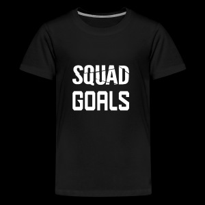 squad goals - Teenager Premium T-shirt