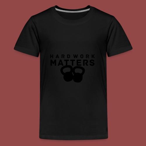 hardworkmatters - Teenager Premium T-shirt