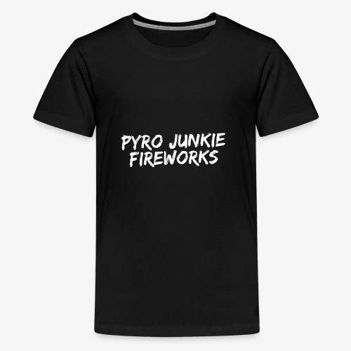 Pyro Junkie Fireworks - Teenager Premium T-Shirt