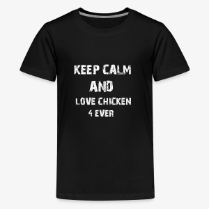 KEEP CALM AND LOVE CHICKEN - Teenager Premium T-Shirt