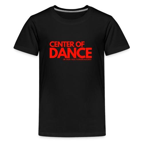 CENTER OF DANCE - Teenager Premium T-Shirt