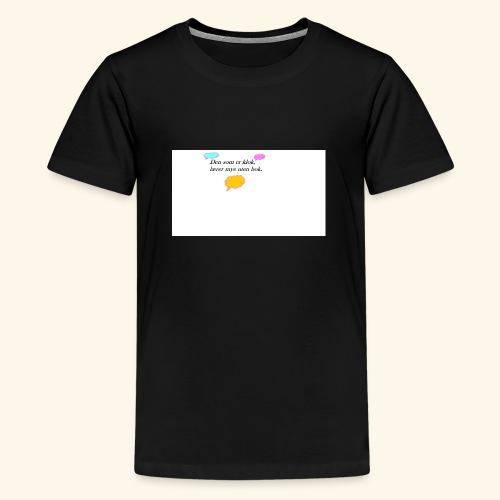 klok sitat - Premium T-skjorte for tenåringer