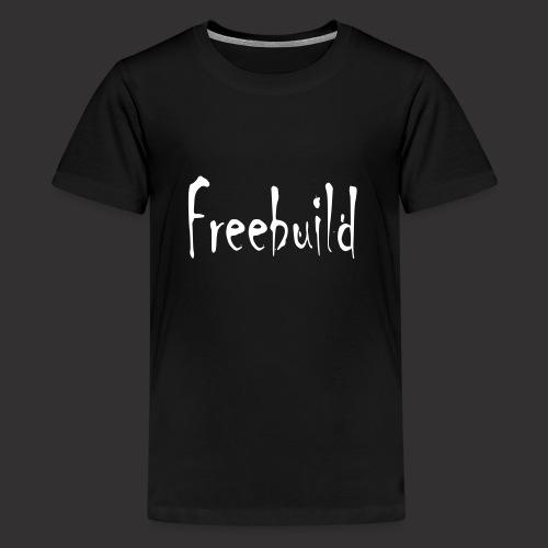 Freebuild - Teenager Premium T-Shirt